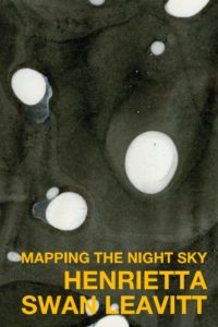 Henrietta Swan Leavitt: Mapping the Night Sky by Alexandra Constantinou